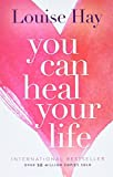 You Can Heal Your Life: 20th Anniversary Edition