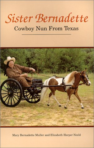 Image for Sister Bernadette: Cowboy nun from Texas : the story of a woman challenged by God