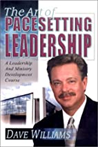 The Art of Pacesetting Leadership by Dave R.…
