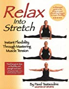 Relax into Stretch : Instant Flexibility…