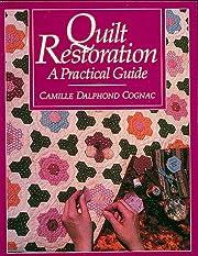 Quilt Restoration: A Practical Guide de…