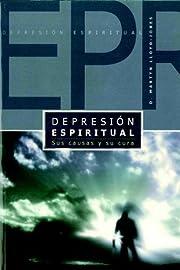 Depresión espiritual: Sus causas y su Cura…