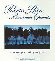 Puerto Rico, Borinquen Querida de Roger A.…