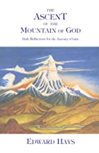 The Ascent of the Mountain of God: Daily…