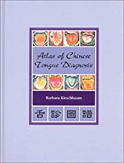 Atlas of Chinese Tongue Diagnosis, Vol. 1…