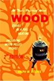 All That's Practical about Wood: Stoves, As a Fuel, Heating - Including Wood Pellet Stoves (Energy Conservation, Vol. 9) (Alternative Energy (Richie Unlimited))