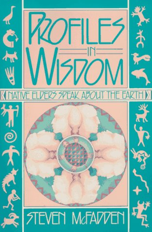 Image for Profiles in Wisdom: Native Elders Speak About the Earth