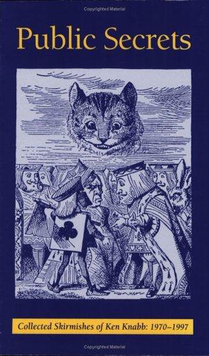 Public Secrets: Collected Skirmishes of Ken Knabb, Knabb, Ken