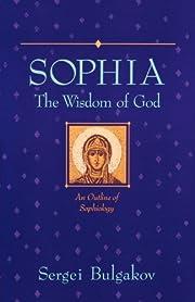 Sophia: The Wisdom of God: An Outline of…