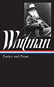 Walt Whitman: Poetry and Prose (Library of…