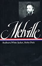 Redburn / White-Jacket / Moby Dick by Herman…