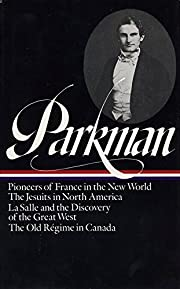Francis Parkman : France and England in…