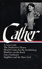 Willa Cather : Later Novels : A Lost Lady /…