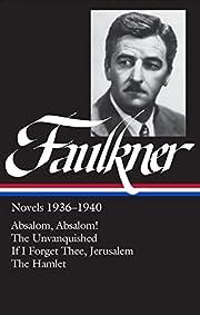 William Faulkner : Novels 1936-1940 :…