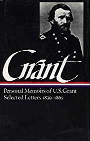 Ulysses S. Grant : Memoirs and Selected…