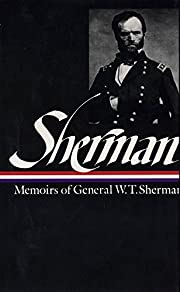 Memoirs of General W.T. Sherman (Library of…
