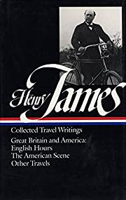 Henry James : Collected Travel Writings :…