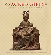 Sacred Gifts and Worldly Treasures par…