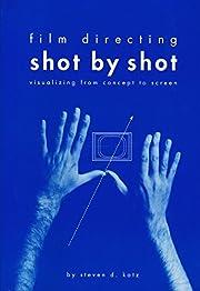 Film Directing Shot by Shot: Visualizing…