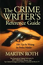 The Crime Writer's Reference Guide: 1001…