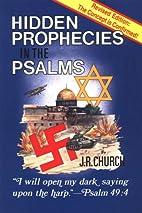 Hidden Prophecies in the Psalms: I Will Open…