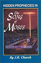 Hidden Prophecies in the Song of Moses by J.…