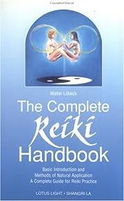 The Complete Reiki Handbook: Basic…