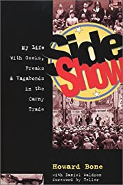 Side Show: My Life With Geeks, Freaks &…