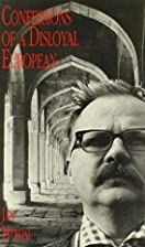 Confessions of a Disloyal European by Jan…