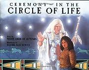 Ceremony in the Circle of Life – tekijä:…