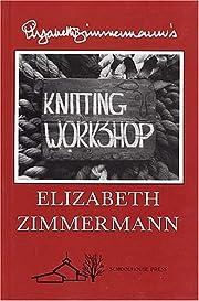 Elizabeth Zimmermann's Knitting Workshop af…