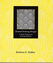 Charted Knitting Designs: A Third Treasury…