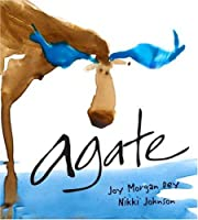 Agate: What Good Is a Moose? af Joy Morgan…