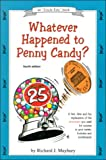 Whatever happened to penny candy? : a fast, clear, and fun explanation of the economics you need for success in your career, business, and investments / by Richard J. Maybury