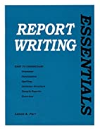 Report Writing Essentials by Lance A. Parr