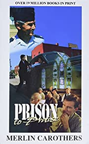 Prison to Praise por Merlin R. Carothers