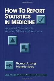 How to Report Statistics in Medicine:…