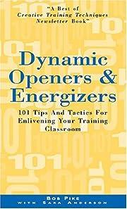 Dynamic Openers & Energizers av Bob Pike