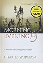 Morning and Evening: Classic KJV Edition by…