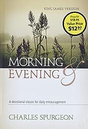 Morning and Evening: Classic KJV Edition av…
