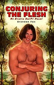 Conjuring the Flesh: An Erotic Sci-Fi Novel…