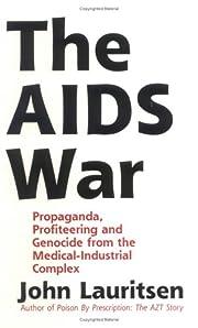 The AIDS War: Propaganda, Profiteering, and…