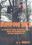 Bumping Back: An Activist's Guide To Getting There, Doing the Business & Getting Away with It, L. Hobley