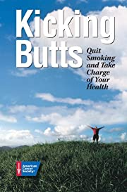 Kicking Butts: Quit Smoking and Take Charge…