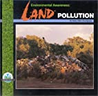 Environmental Awareness: Land Pollution by…