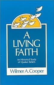 A Living Faith: An Historical Study of…