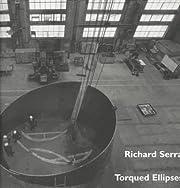 Richard Serra: Torqued Ellipses por Lynne…