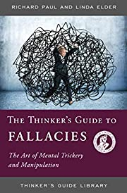 The thinker's guide to fallacies : the art…
