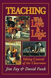 Teaching With Love & Logic: Taking Control…