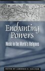 Enchanting Powers: Music in the World's…